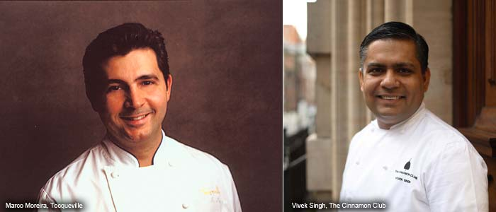 Vivek Singh, The Cinnamon Club, London and Marco Moreira, Tocqueville, New York